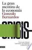 La gran mentira de la economía : y por qué el futuro será mejor que el pasado a pesar de todo