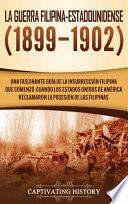 La Guerra Filipina-Estadounidense (1899-1902)