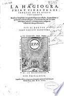 La hagiographia y vidas de los sanctos de el Nueuo Testamento