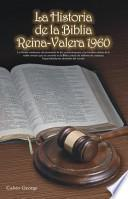 La Historia de la Biblia Reina-Valera 1960