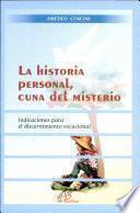 La Historia Personal Cuna del Misterio Indicaciones Para el Discernimiento Vocacional