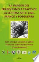 La imagen del Franquismo a través de la séptima arte: Cine, Franco y Posguerra