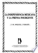 La independencia mexicana y la prensa insurgente