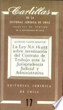 La ley N. ̊16.455 sobre terminación del contrato de trabajo ante la jurisprudencia judicial y administrativa