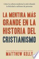La Mentira Más Grande en la Historia Del Cristianismo