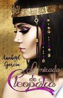 La Mirada de Cleopatra