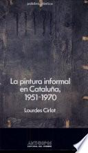 La pintura informal en Cataluña, 1951-1970
