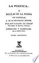 La poetica, ó Reglas de poesia en general, y de sus principales especies