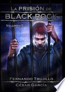 La prisión de Black Rock - Volumen 5