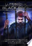 La prisión de Black Rock - Volumen 6