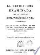 La Revolucion examinada por el Vizconde Chateaubriand