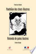 La Rotonda de Gatos Ilustres - Pantheon des chats Illustres. Edición bilingue Español - Francés.