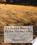 La Santa Biblia - Reina Valera 1865