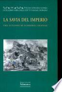 La savia del Imperio. Tres estudios de economía colonial