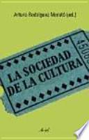 La sociedad de la cultura