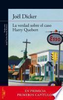 La verdad sobre el caso Harry Quebert (En primicia los primeros capítulos en pdf)