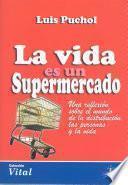 La Vida es un supermercado