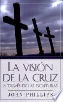 La Vision de la cruz a traves de las Escrituras