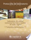 Laboratorio de calidad nutricional de maiz y analisis de tejido vegetal: protocolos de laboratorio 2012