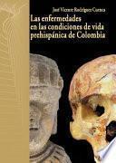 Las enfermedades en las condiciones de vida prehispánica de Colombia