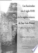 Las haciendas en el siglo XVII en la región minera de San Luis Potosí