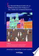 Las transformaciones de la Administración Pública y del Derecho Administrativo Tomo II. La reinvención de los instrumentos jurídicos y materiales utilizados por la administración