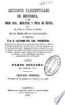 Lecciones elementales de historia y de derecho civil, mercantil y penal de España...
