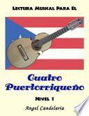 Lectura Musical para el Cuatro Puertorriqueno: Nivel 1