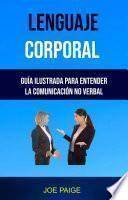 Lenguaje Corporal: Guía Ilustrada Para Entender La Comunicación No Verbal