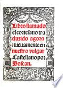 Libro llamado el cortesano, traduzido agora nuevamente en nuestro vulgar Castellano por Boscan