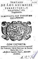 Libro, y Tratado de los Animales Terrestres, y Volatiles, etc