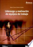 Liderazgo y motivación de equipos de trabajo