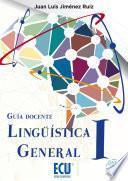 Lingüística General I. Guía docente. 2ª ed.