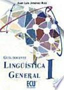Lingüística general I : guía docente