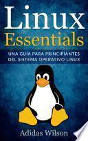 Linux Essentials: una guía para principiantes del sistema operativo Linux