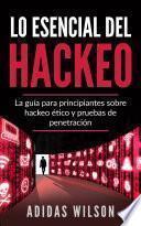 Lo esencial del hackeo