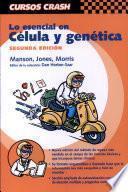 Lo esencial en célula y genética