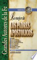 Lo Mejor de Los Padres Apostolicos