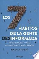 Los 7 Hábitos de la Gente Desinformada