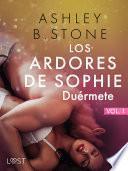 Los ardores de Sophie 1: Duérmete - una novela corta erótica