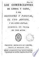 Los Comerciantes de Lisboa y Cadiz ó sea Silvestre y Pascual el uno adusto y el otro jovial