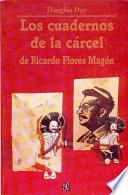 Los cuadernos de la cárcel de Ricardo Flores Magón