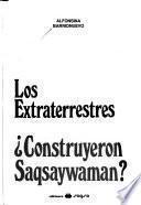 Los extraterrestres construyeron Saqsaywaman?
