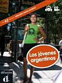 Los jóvenes argentinos. Buch mit CD-ROM