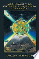 Los mayas y la entrada a la quinta dimensión