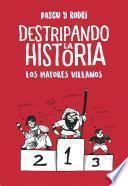 Los mayores villanos (Destripando la historia)