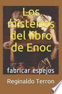Los misterios del libro de Enoc fabricar espejos