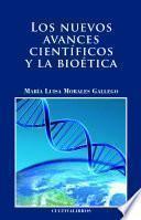 Los nuevos avances científicos y la bioética