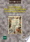 Los Orígenes Históricos y Culturales de la Unión Europea