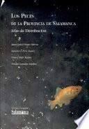 Los peces de la provincia de Salamanca. Atlas de distribución